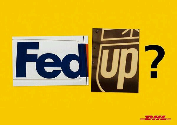 Fed up DHL FedEx Ups