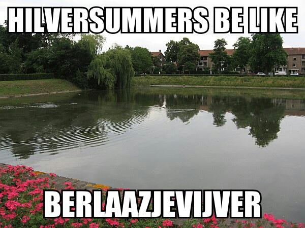 Hilversummers be like Berlaazjevijver