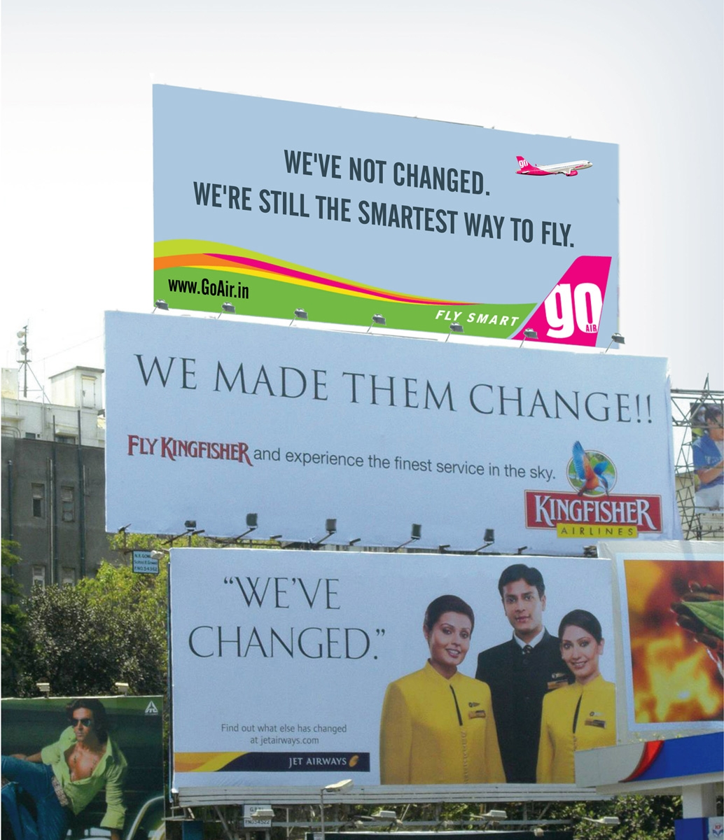 Jet Airways we have changed - Kingfisher we made them change - GoAir we have not changed we are still the smartest way to fly