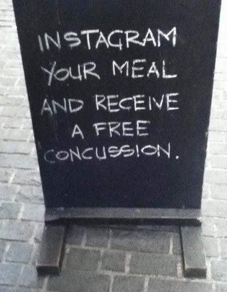 Stoepbord Instagram your meal and receive a free concussion