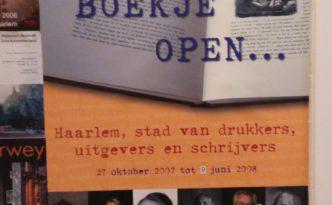 Een boekje open, haarlem stad van drukkers uitgevers en schrijvers